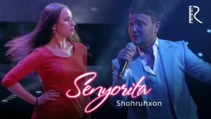 Shohruhxon - Senyorita   Шохруххон - Сенёрита (concert version 2017)