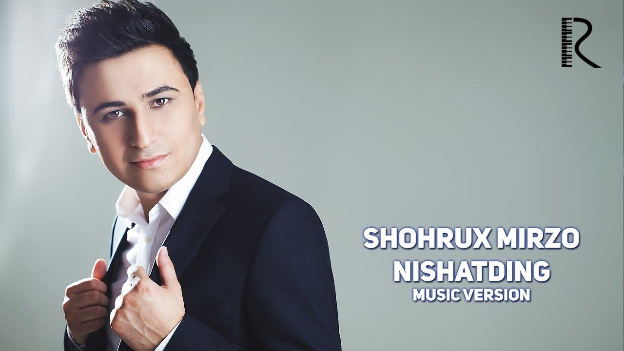 Shohrux Mirzo - Nishatding   Шохрух Мирзо - Нишатдинг (music version)