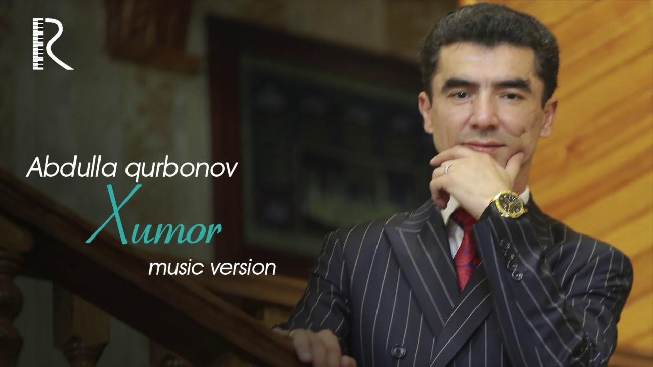 Abdulla Qurbonov - Xumor   Абдулла Курбонов - Хумор (music version)