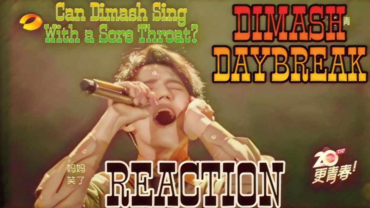 SORE THROAT?!? - DIMASH - Daybreak - The Singer Ep 8 - REACTION
