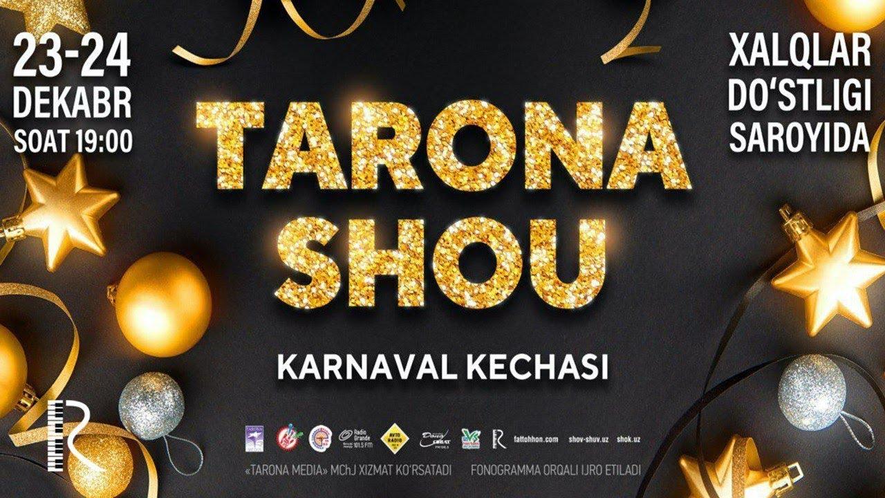 Afisha - Tarona SHOU 23-24-dekabr kunlar gala konsert 2019