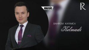 Bahrom Karimov - Kelmadi   Бахром Каримов - Келмади (music version)