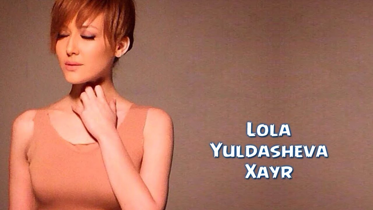 Lola Yuldasheva - Xayr (Official music video)