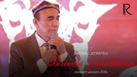 Sherali Jo'rayev - Birinchi muhabbatim (concert version 2016)