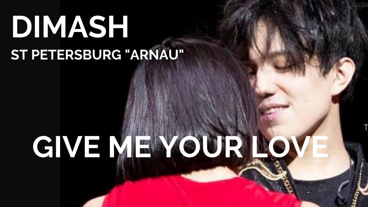 Dimash Live [Give Me Your Love] St Petersburg Arnau Concert