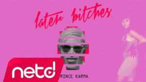 Prince Karma - Later Bitches