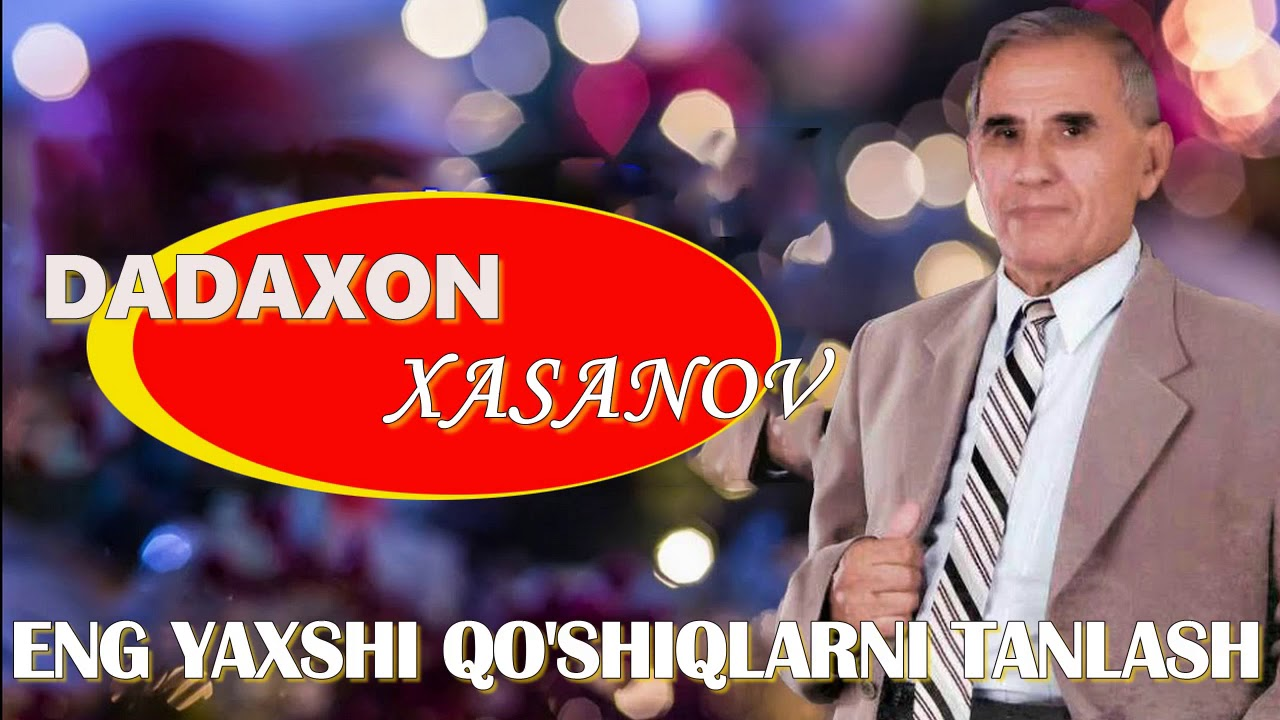 Dadaxon xasanov qo'shiqlari 2020 - Dadaxon xasanov o'zbegim - дадахон хасанов старые песни