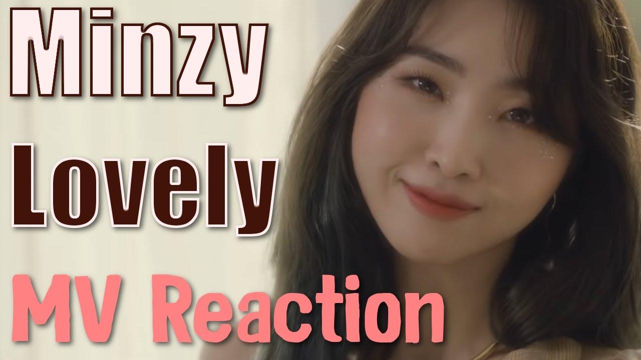 Minzy (공민지) | Lovely - MV Reaction