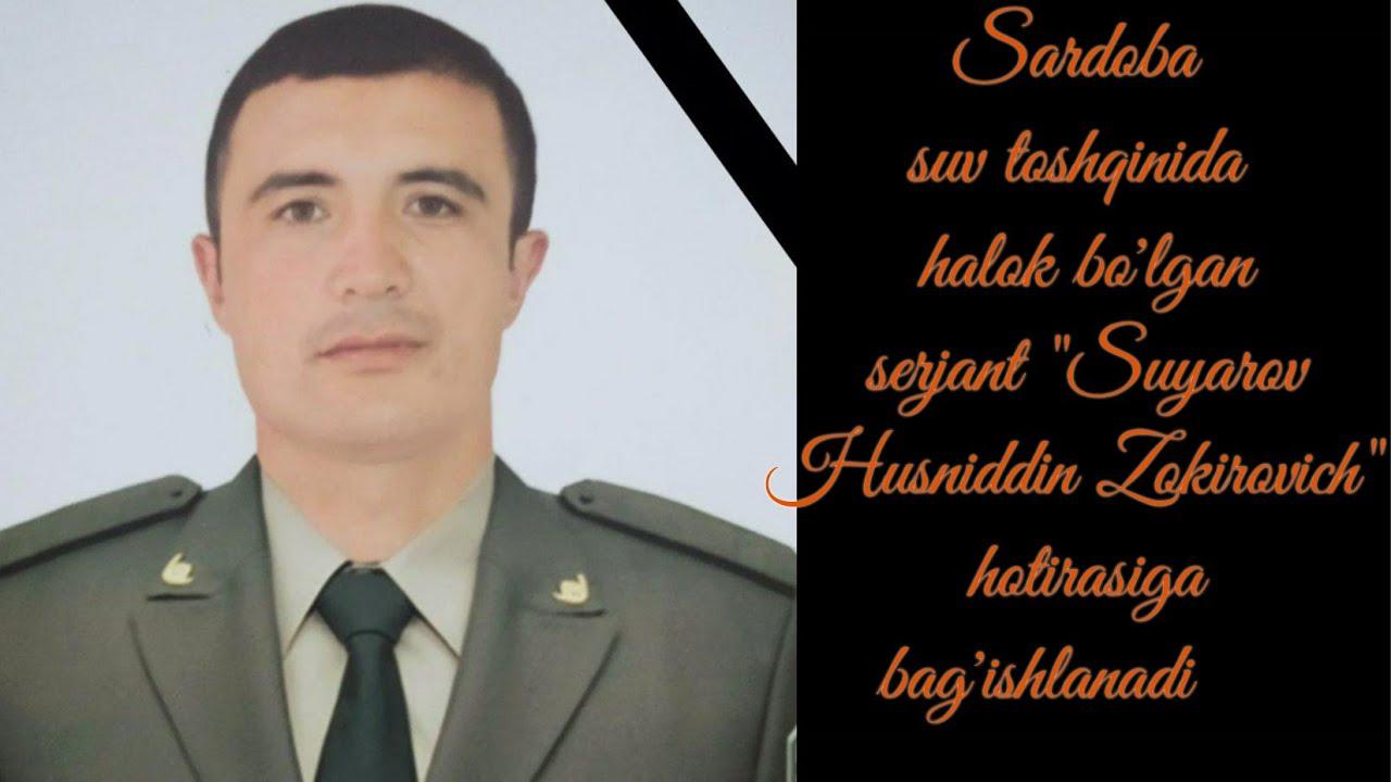 """Sardoba suv toshqinida halok bo'lgan """"Milliy gvardiya"""" harbiysi Suyarov Husniddinni hotirlab..."""