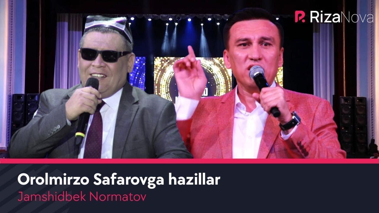 Jamshidbek Normatov - Orolmirzo Safarovga hazillar