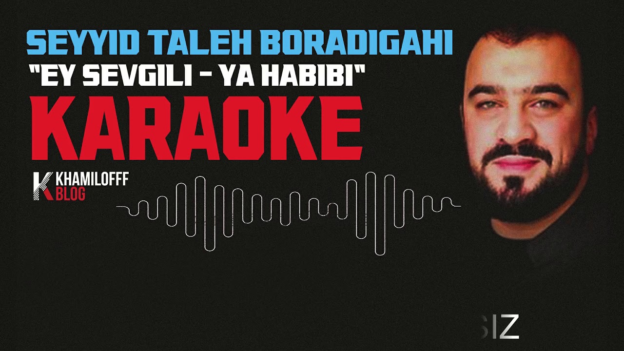 KARAOKE Ey Habibi- Seyyid Taleh Boradigahi (uzbek version)