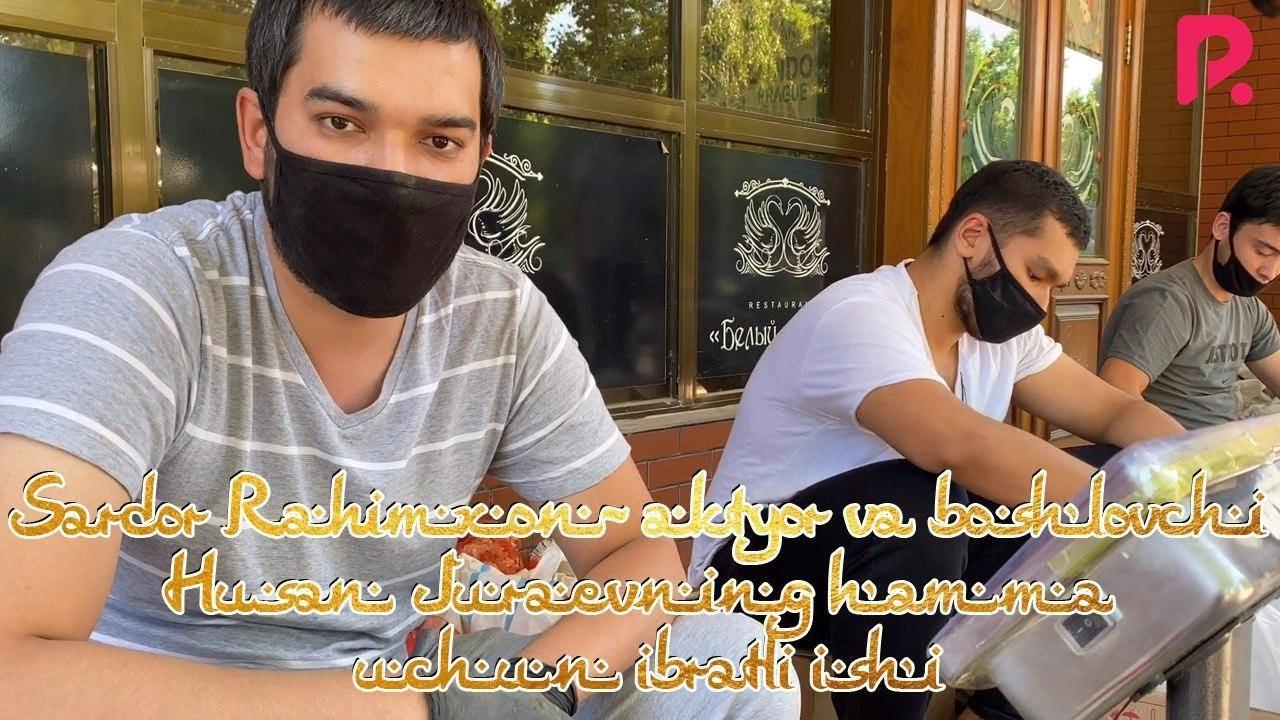 Sardor Rahimxon - Aktyor va boshlovchi Husan Juraevning hamma uchun ibratli ishi