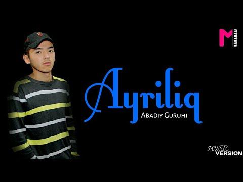 Abadiy Guruhi - Ayriliq (music version)
