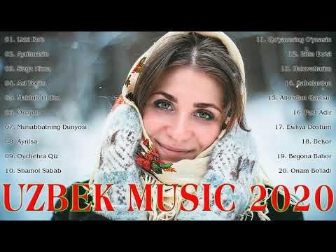 Top 40 Uzbek Music 2020 - узбекские песни 2020 - Узбекская музыка 2020