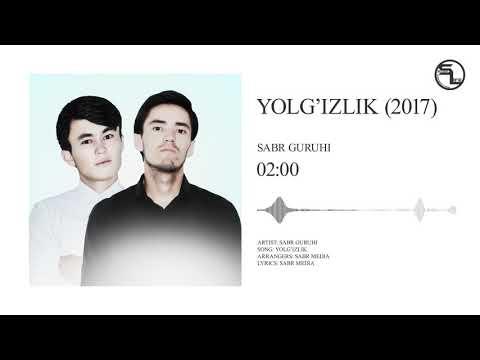 Sabr Guruhi - Yolg'izlik | Сабр Гурухи - Ёлгизлик (2017)