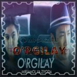 Mirjamol & Ziyoda - O'rgilay скачать бесплатно в mp3, текст песни