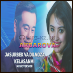 Jasurbek Jabborov Va Dilnoza Akbarova - Kelasanmi скачать в mp3, текст