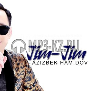 Azizbek Hamidov Jim - jim скачать бесплатно в mp3 текст песни