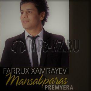 Farrux Xamrayev Mansabparas скачать бесплатно в mp3 текст песни
