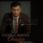 Shoxruz Abadiya Onajon скачать бесплатно в mp3 текст песни
